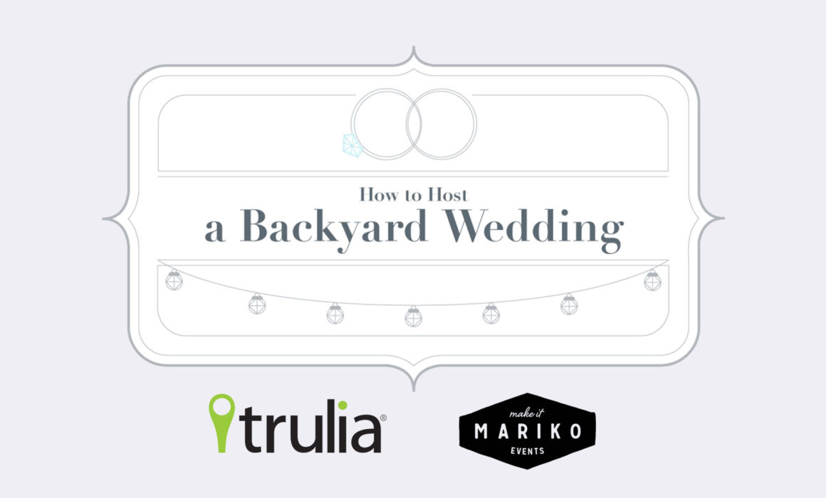 tips on hosting a backyard wedding with trulia make it mariko
